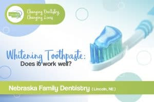 whitening toothpaste does it work well lincoln ne