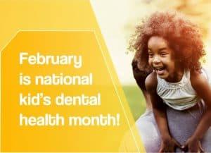 kid's dentist for national dental health month